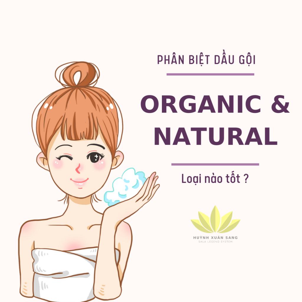 Phân biệt dầu gội đầu organic và natural