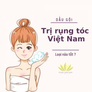 Dầu gội trị rụng tóc Việt Nam loại nào tốt