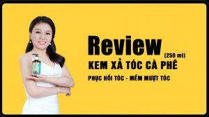 Review kem xả tóc mềm mượt thơm ngát